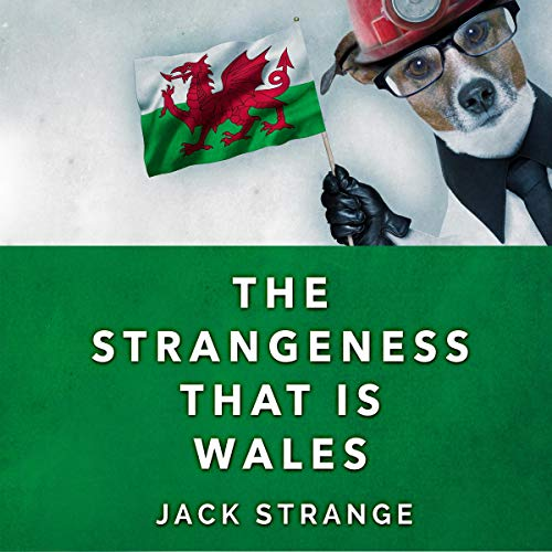 The Strangeness That Is Wales audiobook cover art