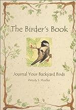 The Birder's Book : Journal Your Backyard Birds