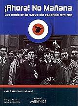 ¡Ahora! No mañana: Los mods en la nueva ola española 1979-1985 (Música)