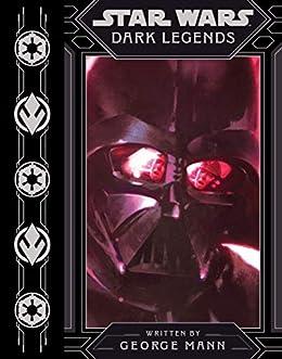 Dark Legends (Star Wars (Disney)) by [George Mann, Grant Griffin]