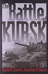 The Battle of Kursk: David M. Glantz, Jonathan M. House