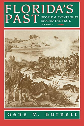 Florida's Past: People and Events That Shaped the State, Vol. 1