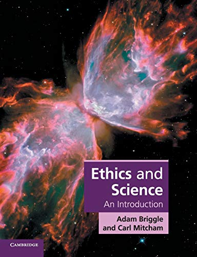 Ethics and Science: An Introduction (Cambridge Applied Ethics)