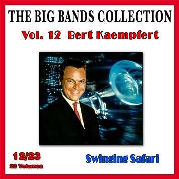 The Big Bands Collection, Vol. 12/23: Bert Kaempfert - Swinging Safari