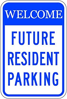 STOPSignsAndMore - Welcome Future Resident Parking Signs - 12x18 (Blue)