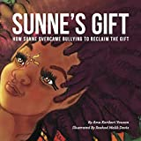 Sunne's Gift: How Sunne Overcame Bullying to Reclaim the Gift (Wiase Collection Book 1) (English Edition)
