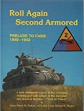 Roll Again Second Armoured: Prelude to Fame, 1940-43