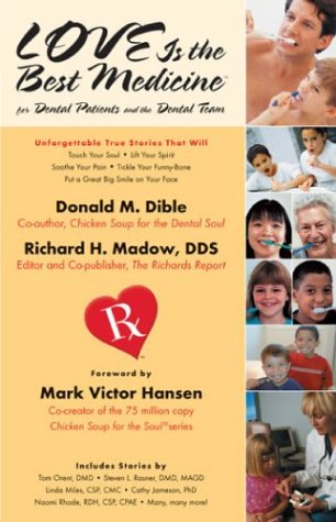 Love is the Best Medicine: For Dental Patients and the Dental Team