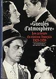 «Gueules d'atmosphères» - Les acteurs du cinéma français (1929-1959)