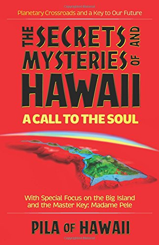 Secrets and Mysteries of Hawaii: A Call to the Soul