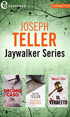 Cofanetto Jaywalker series (eLit): Il decimo caso   Colpevole innocenza   Il verdetto di [Joseph Teller]