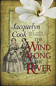 The Wind Along the River (The River Series Book 2) by [Jacquelyn Cook]
