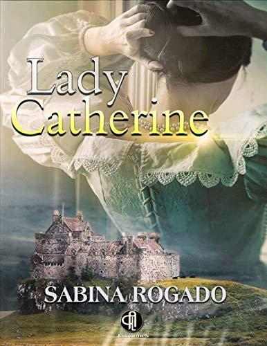 LADY CATHERINE de Sabina Rogado