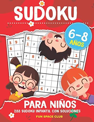 Sudoku para Niños 6-8 años: 288 Sudoku Infantil con Soluciónes / Pasatiempos para Niños 6 7 8 años (Sudoku Infantil 6-8 años)