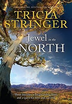 Jewel In The North (Flinders Ranges Series Book 3) by [Tricia Stringer]