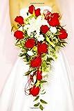 Wedding Journal Red Rose Bridal Bouquet: (Notebook, Diary, Blank Book) (Wedding Journals Notebooks Diaries)