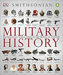 Image: Military History: The Definitive Visual Guide to the Objects of Warfare | Kindle Edition | by DK (Author). Publisher: DK (September 17, 2012)