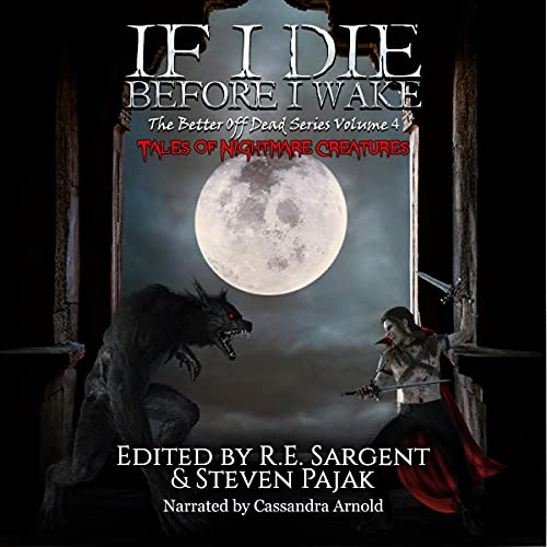 If I Die Before I Wake: Tales of Nightmare Creatures cover art