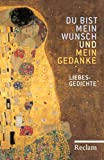 Du bist mein Wunsch und mein Gedanke: Liebesgedichte (Reclams Universal-Bibliothek) - Hans Wagener