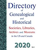 Directory of Genealogical and Historical Societies, Libraries and Museums in the US and Canada, 2020, Vol 2
