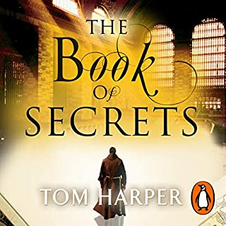 The Book of Secrets                   By:                                                                                                                                 Tom Harper                               Narrated by:                                                                                                                                 Francis Greenslade                      Length: 16 hrs and 58 mins     48 ratings     Overall 3.7