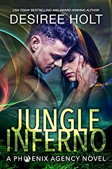 Jungle Inferno (The Phoenix Agency Book 1) by [Desiree Holt]