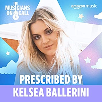 Prescribed by Kelsea Ballerini