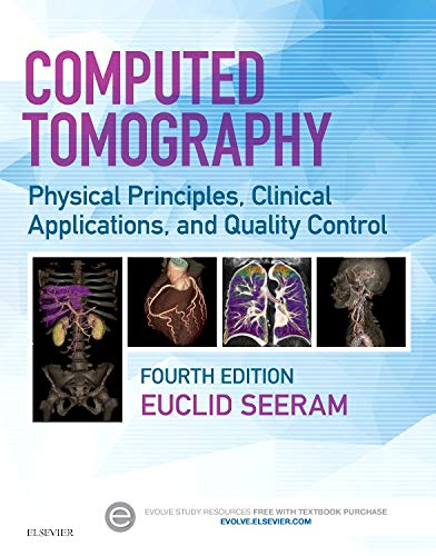 Compare Textbook Prices for Computed Tomography: Physical Principles, Clinical Applications, and Quality Control 4 Edition ISBN 9780323312882 by Seeram RT(R)  BSc  MSc  FCAMRT, Euclid