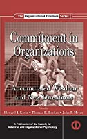 Commitment in Organizations: Accumulated Wisdom and New Directions (SIOP Organizational Frontiers Series)