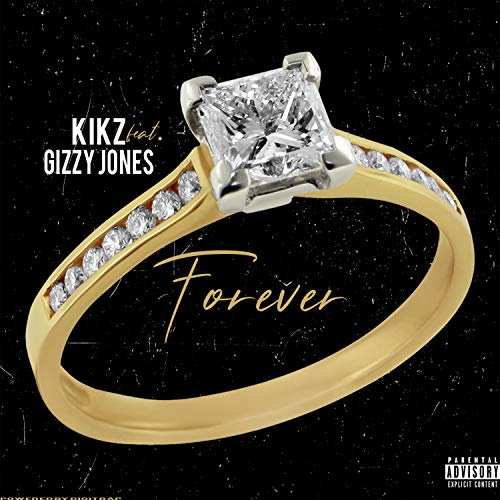 Forever (feat. Gizzy Jones) [Explicit]