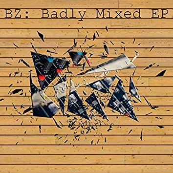 Badly Mixed EP