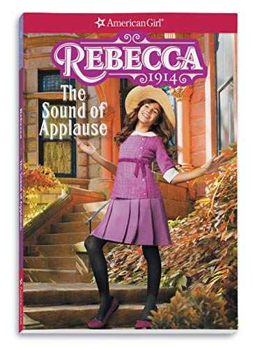 Rebecca: The Sound of Applause (American Girl Historical Characters)