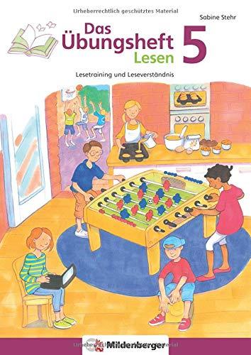 Das Übungsheft Lesen 5: Lesetraining und Leseverständnis: Lesetraining und Leseverständnis Deutsch, Klasse 5