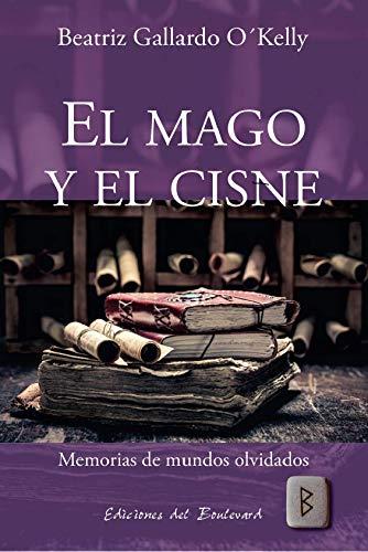 El Mago y el Cisne: Memorias de mundos olvidados
