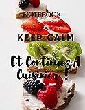 Keep calm et continuez à cuisinier !: Cuisine 120 pages 8,5*11 po; papier blanc bonne qualité (Miss cuisine luxury)