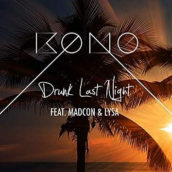 Drunk Last Night (feat. LYSA & Madcon)