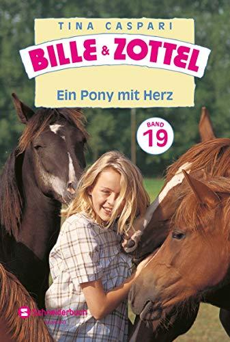 Bille und Zottel Bd. 19 - Ein Pony mit Herz