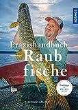 Praxishandbuch Raubfisch: Jagd auf die Jäger: Die Jagd auf die Jäger