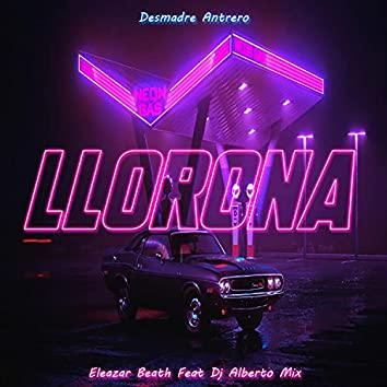 Llorona (Desmadre Antrero) [feat. Eleazar Beath]