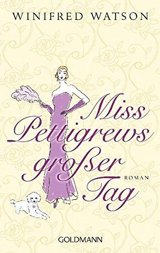 Miss Pettigrews großer Tag: Roman