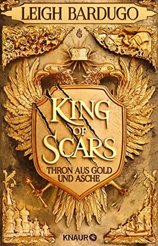 King of Scars: Roman (dt. Ausgabe) (Thron aus Gold und Asche, Band 1)