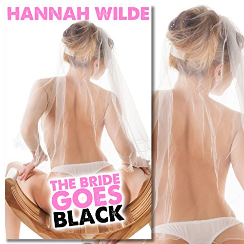 The Bride Goes Black (Interracial Gangbang) audiobook cover art