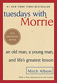 Paperback Tuesdays with Morrie : An Old Man, a Young Man, and Life's Greatest Lesson, 20th Anniversary Edition Book