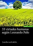 33 Virtudes Humanas Según Leonardo Polo (Astrolabio Filosofía)