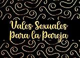 Vales Sexuales Para la Pareja: Juegos Erosticos Para Parejas | Vales Amorosos | Regalos Para tu Novia Originales
