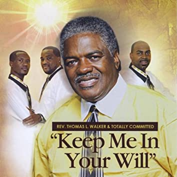 KEP ME IN YOUR WILL