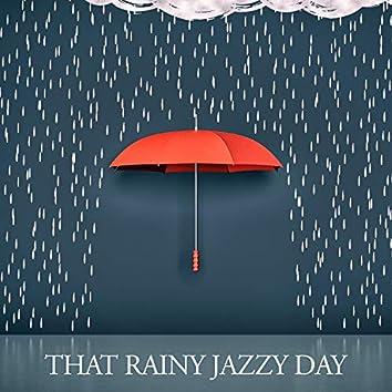 That Rainy Jazzy Day