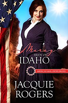 Mercy: Bride of Idaho (American Mail-Order Brides Series Book 43) by [Jacquie Rogers, American Mail-Order Brides]