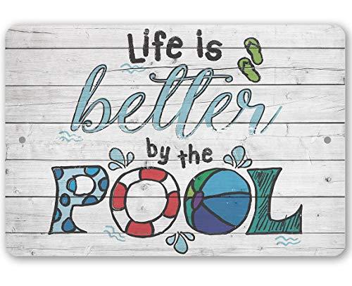 Lplpol Metallschild – Life Is Better By The Pool – Use Indoor/Outdoor – gedruckt auf Aluminium, nicht auf Holz – tolle Pool-Seitendekoration 30,5 x 45,7 cm