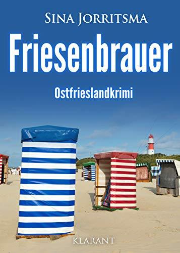 Friesenbrauer. Ostfrieslandkrimi (Mona Sander und Enno Moll ermitteln 17)